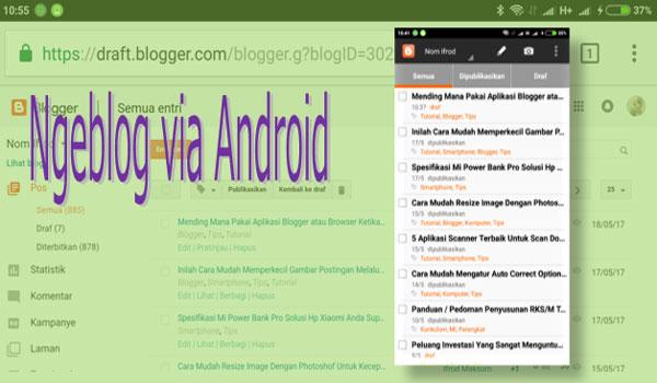 Mending Mana Pakai Aplikasi Blogger atau Browser Ketika Ngeblog via Android