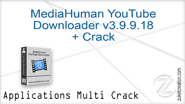 MediaHuman YouTube Downloader v3.9.9.18 + Crack    |  32 MB