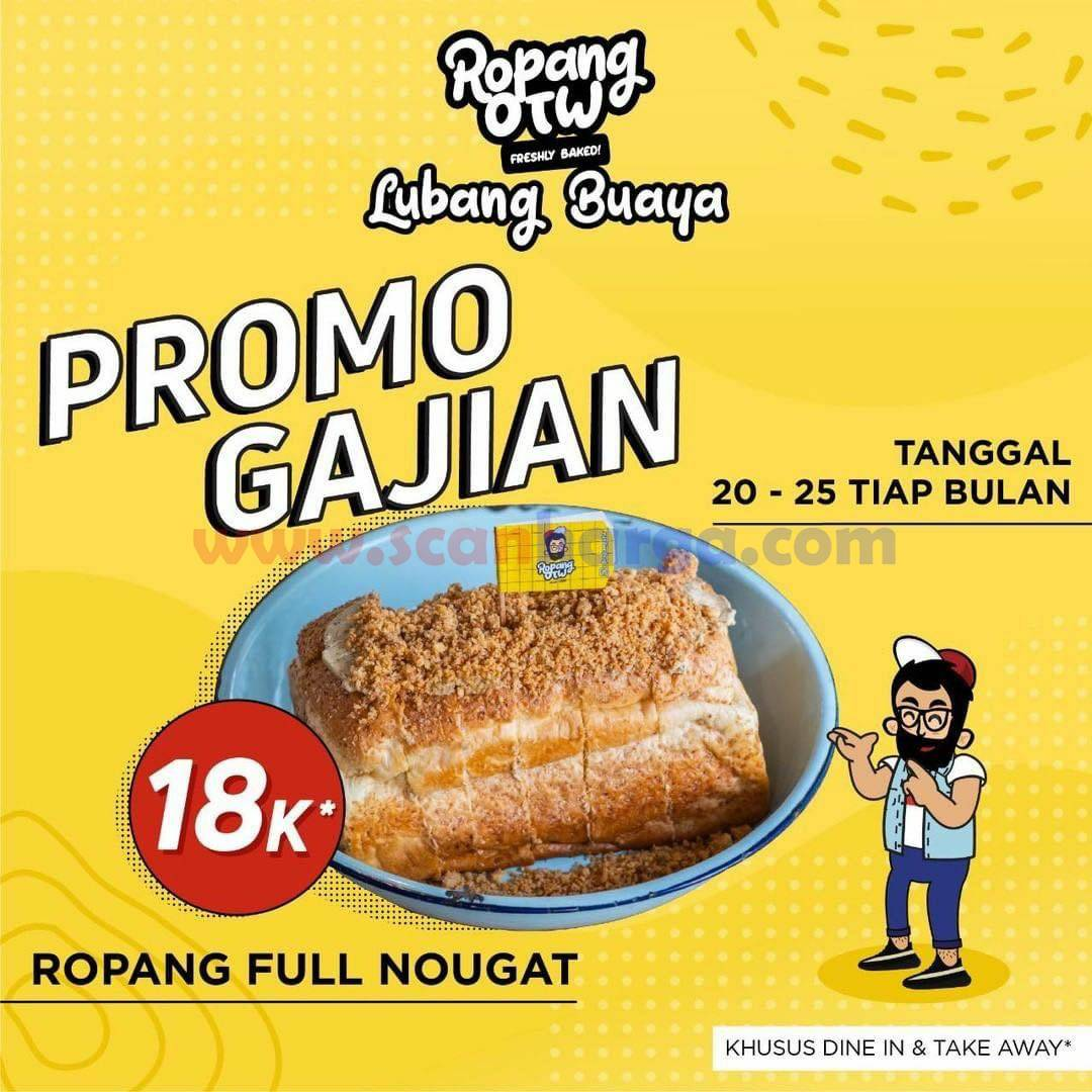 ROPANG OTW Promo GAJIAN – Ropang Full Nougat hanya Rp 18.000
