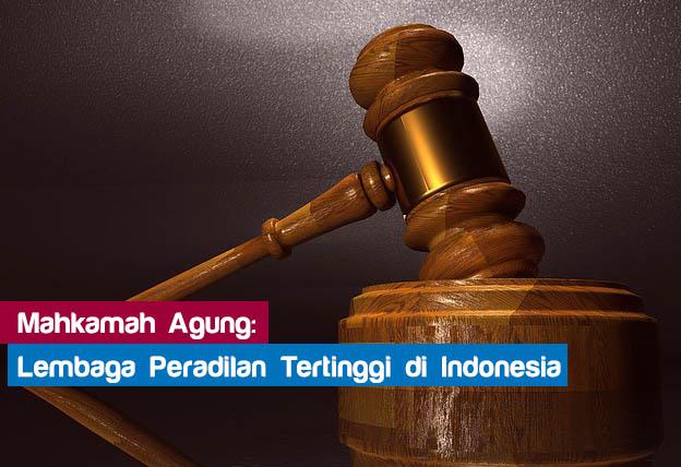 Mahkamah Agung: Lembaga Peradilan Tertinggi di Indonesia