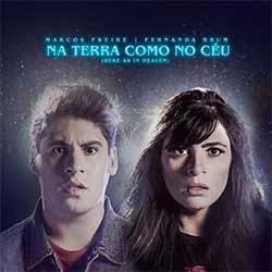 Na Terra Como No Céu (Here As In Heaven) - Marcos Freire feat. Fernanda Brum