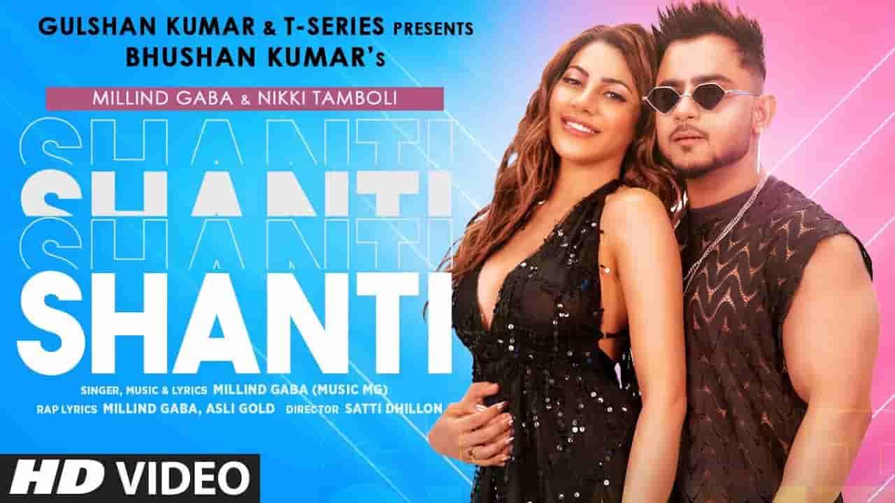 शांति Shanti lyrics in Hindi Millind Gaba Hindi Song