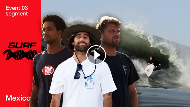 Dane Reynolds Mason Ho And Mikey February Face-off At Surf100 Mexico