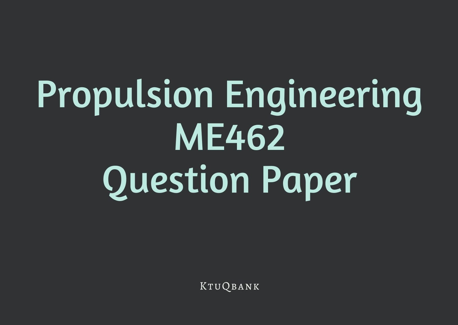Propulsion Engineering | ME462 | Question Papers (2015 batch)