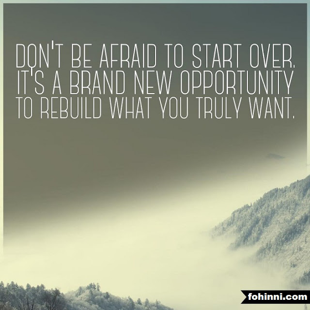 Motivational Quotes, Inspirational Quotes, Life Quotes, Don't Be Afraid To Start Over. It's A Brand New Opportunity To Rebuild What You Truly Want.