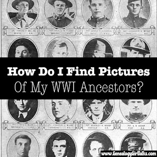 How Do I Find Pictures Of My WWI Ancestors? from Genealogy Girl Talks