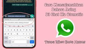 Cara Menerjemahkan Bahasa Asing Di Chat Whatsapp