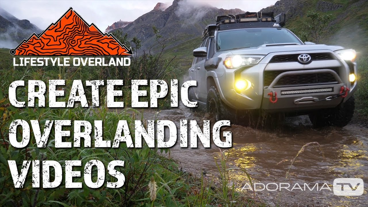 Create Epic Overland Videos with Kevin McCuiston of Lifestyle Overland