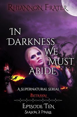 In Darkness We Must Abide Season 2 by Rhiannon Frater Cover Reveal/Blitz with Xpresso Book Tours