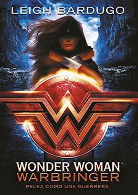 WONDER WOMAN : Warbringer. Leigh Bardugo (Montena - 23 Noviembre 2017) NOVELA JUVENIL portada libro español