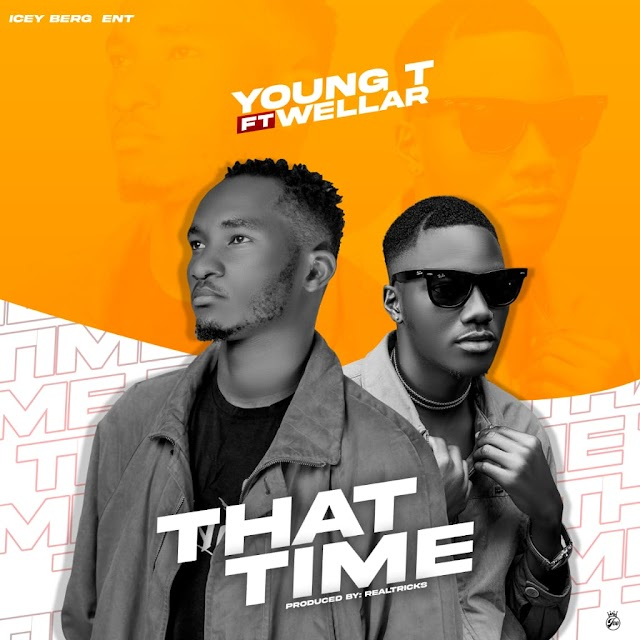 Yung T ft Wellar – That Time [Prod.by Realtricks]