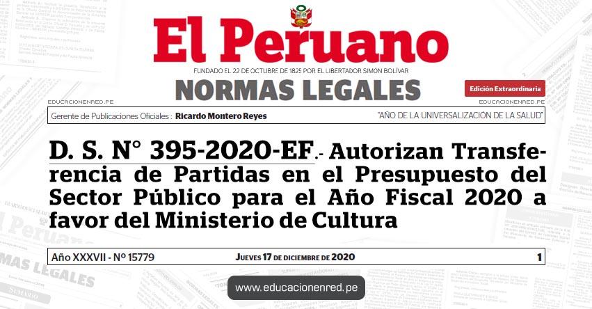 D. S. N° 395-2020-EF.- Autorizan Transferencia de Partidas en el Presupuesto del Sector Público para el Año Fiscal 2020 a favor del Ministerio de Cultura