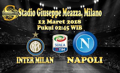 JUDI BOLA DAN CASINO ONLINE - PREDIKSI PERTANDINGAN SERIE A ITALIA INTER MILAN VS NAPOLI 12 MARET 2018