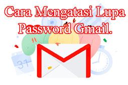 Lupa Password Gmail ? Ini dia cara mengatasinya (Mudah)
