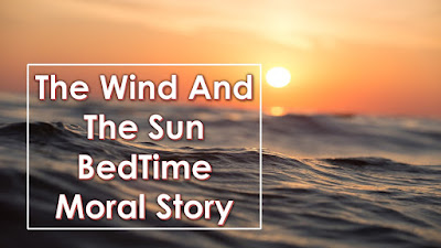 The Wind And The Sun BedTime Moral Story