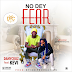 Music: DanyCruz ft Kevi - No Dey Fear (+ Streaming Links For Iphone Users) || Fresh Out