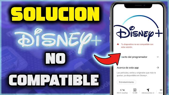 Instalar Disney Plus en dispositivos no compatible
