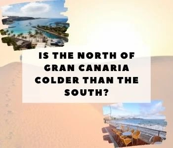 Is the north of Gran Canaria colder than the South?