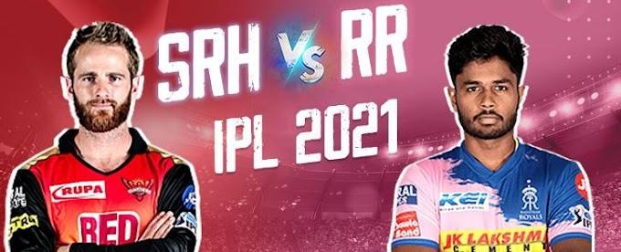 IPL 2021, SRH vs RR Cricket Match Score - 2021 Latest Updates