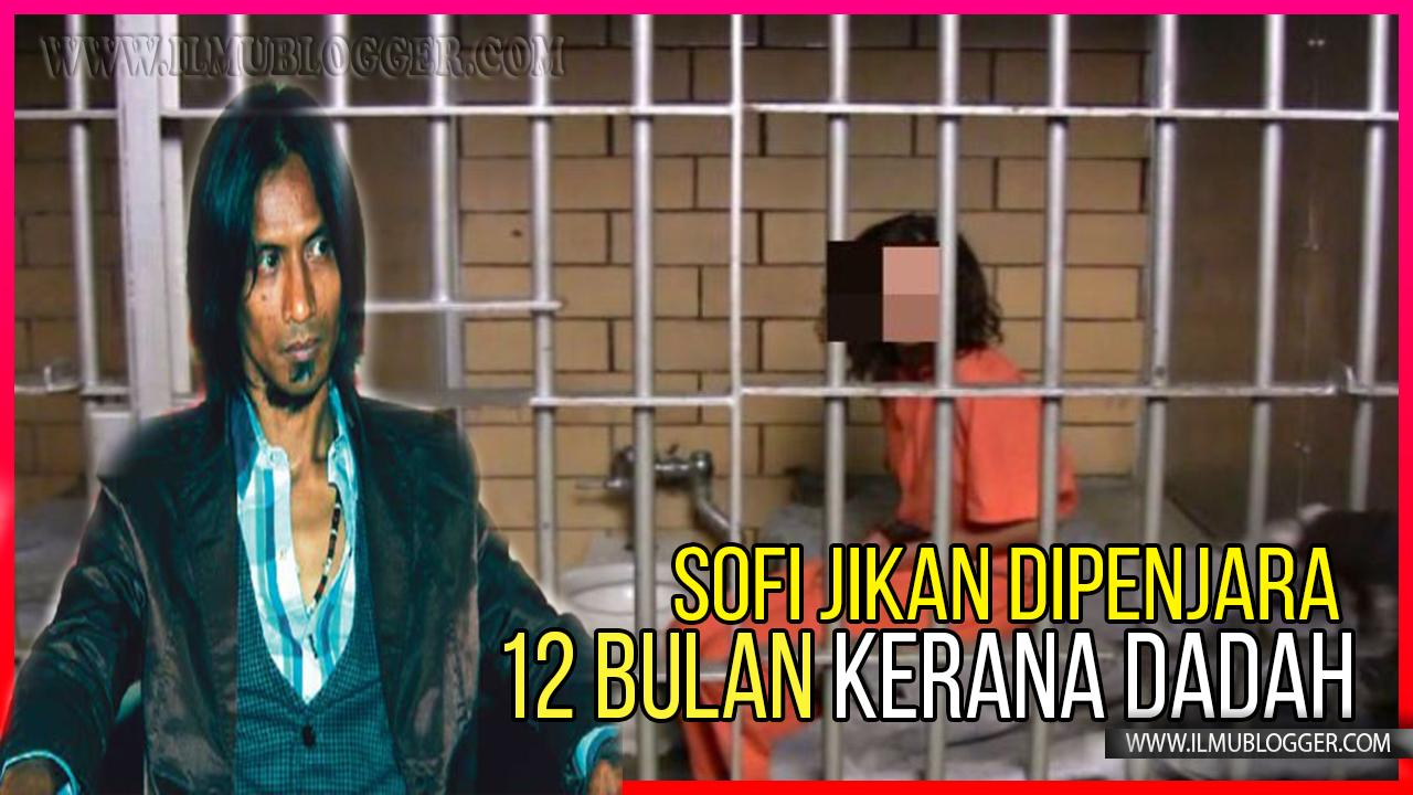 Sofi Jikan Dipenjara 12 Bulan Kerana Dadah