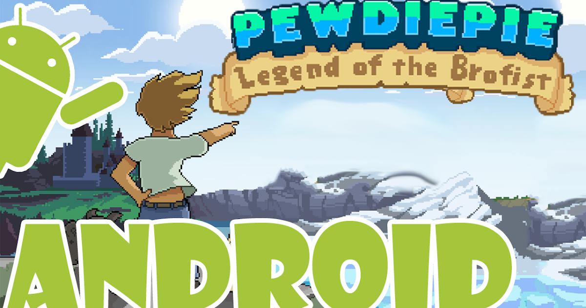 Image Result For Pew Pie Legend Of The Brofist Apka
