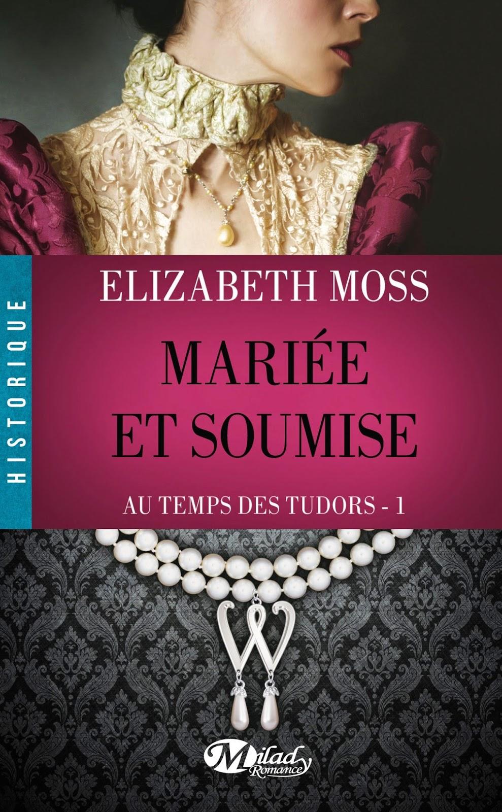 http://lachroniquedespassions.blogspot.fr/2014/10/au-temps-des-tudors-tome-1-mariee-et.html