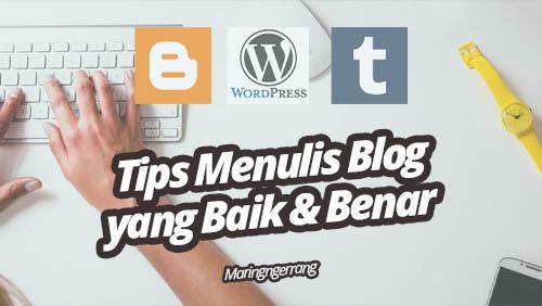 Tips Ampuh Menulis Konten Blog yang Baik