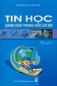 Tin Học Dành Cho THCS Quyển 1 - Nhiều Tác Giả