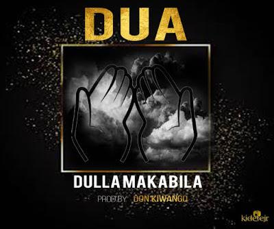 Download Audio: Dulla Makabila (Dula) - DUA | Mp3 | New Song 2019