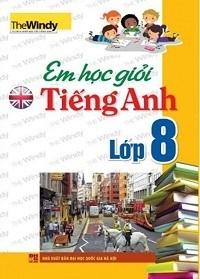 Em Học Giỏi Tiếng Anh Lớp 8 - The Windy