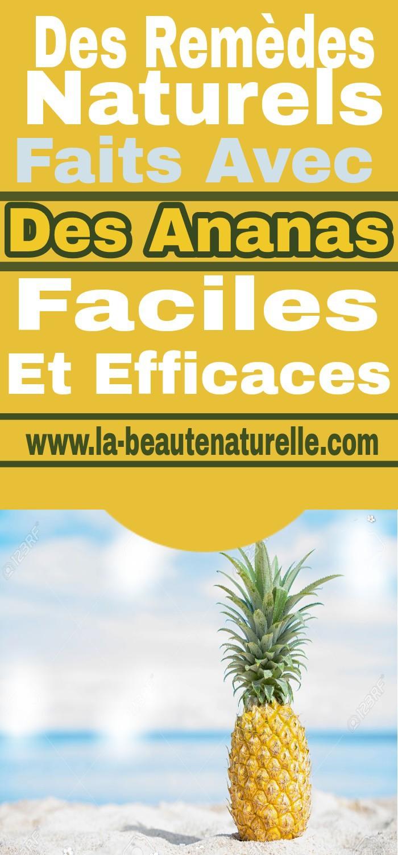 Des remèdes naturels faits avec des ananas faciles et efficaces