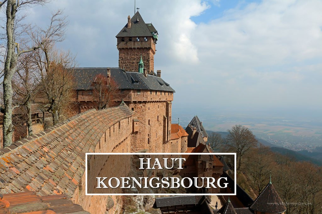 Haut-Koenigsbourg, un castillo de cuento en tierras alsacianas