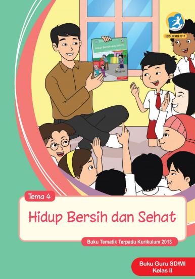 Buku Guru Kelas 2 SD/MI Tema 4: Hidup Bersih dan Sehat Kurikulum 2013 Edisi Revisi