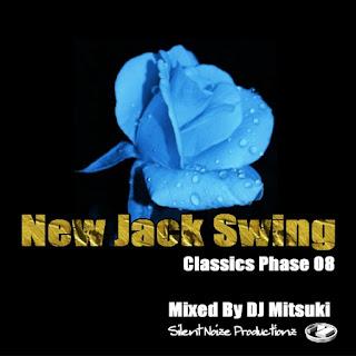 New Jack Swing Classics Phase 08 Mixed By DJ Mitsuki