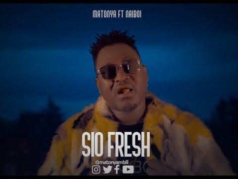 Matonya Ft. Naiboi - Sio Fresh