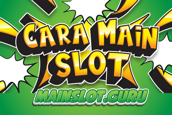Cara Main Slot