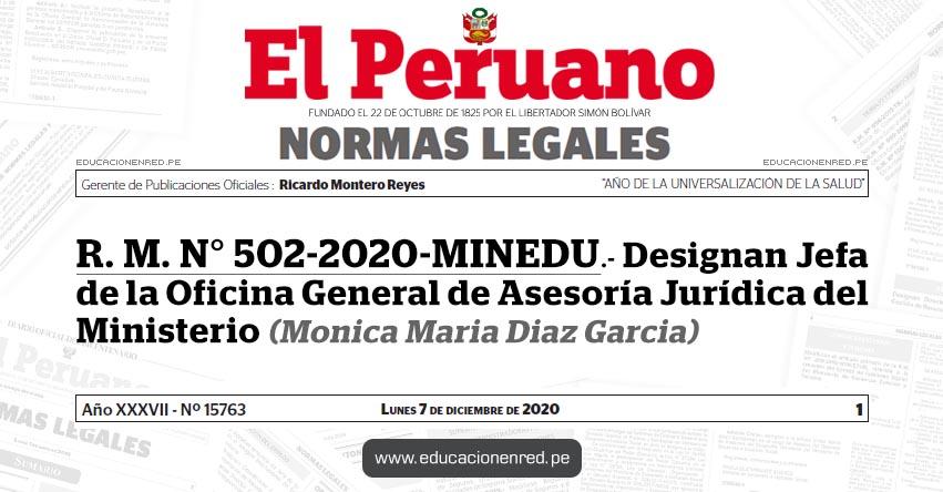 R. M. N° 502-2020-MINEDU.- Designan Jefa de la Oficina General de Asesoría Jurídica del Ministerio (Monica Maria Diaz Garcia)
