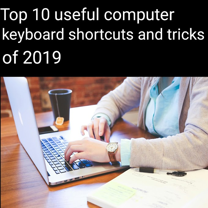 Top 10 useful computer keyboard shortcuts and tricks of 2019.