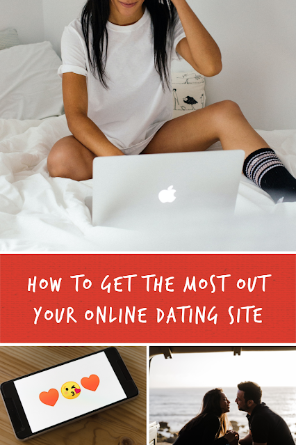 How to Get the Most Out Your Online Dating Site