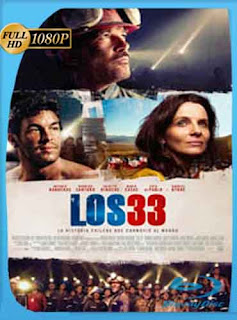 The 33 (Los 33) (2015)  HD [1080p] Latino [GoogleDrive] DizonHD