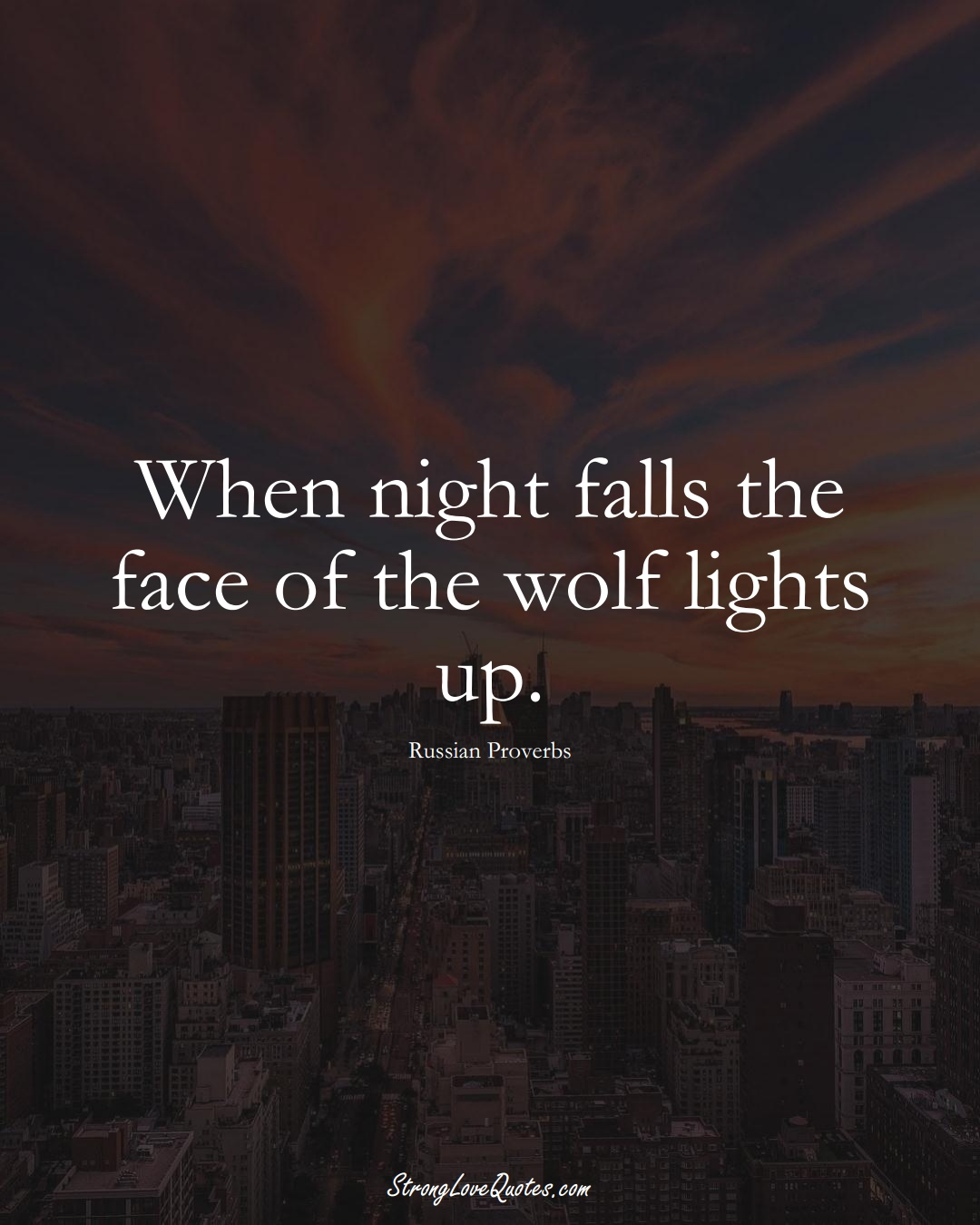 When night falls the face of the wolf lights up. (Russian Sayings);  #AsianSayings