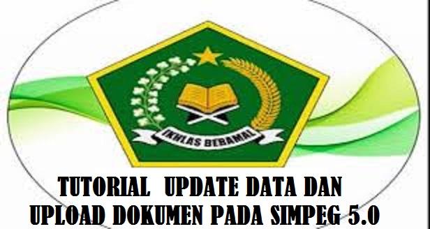 Tutorial  Update Data dan Upload Dokumen Secara mandiri Pada Simpeg 5.0 Kemenag