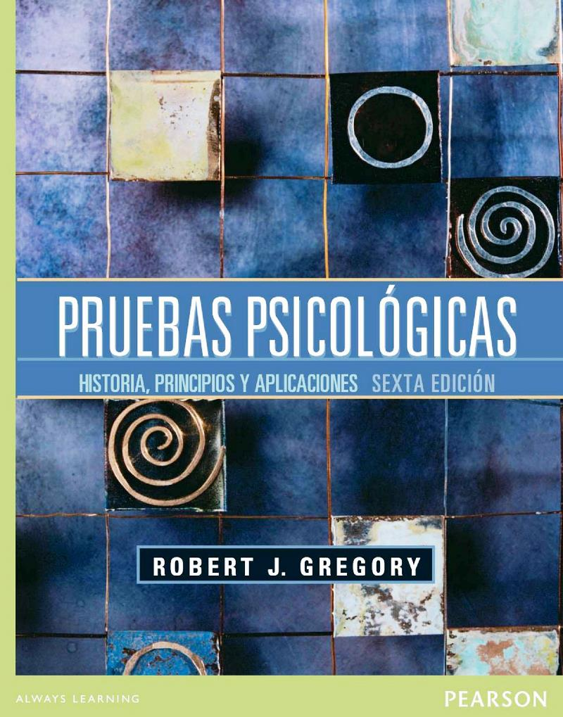 Pruebas Psicológicas: Historia, principios y aplicaciones, 6ta Edición – Robert J. Gregory