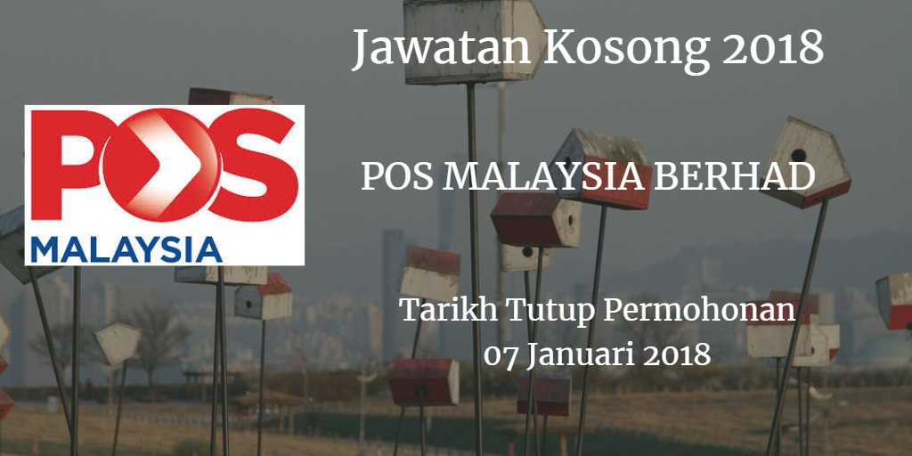 Jawatan Kosong POS MALAYSIA BERHAD 07 Januari 2018