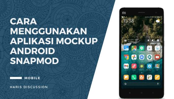 Cara Menggunakan Aplikasi Mockup Android Snapmod