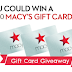 Win a $500 Macy's Gift Card! - 5 Winners. Limit One Entry Per Person, Ends 9/15/19. Very short entry period