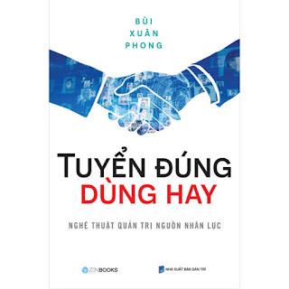 Tuyển Đúng Dùng Hay - Nghệ Thuật Quản Trị Nguồn Nhân Lực ebook PDF-EPUB-AWZ3-PRC-MOBI