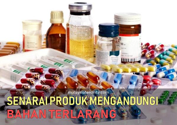 senarai produk tercemar bahan terlarang