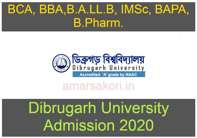 Dibrugarh University Admission 2020: Entrance Exam, Courses, Placements, Notification| Dibrugarh University Admission 2020 | Online Application For various UG and PG Courses