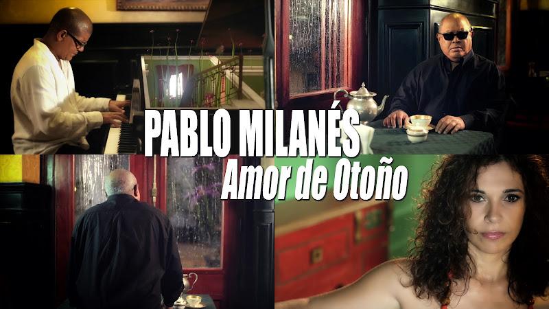 Pablo Milanés - ¨Amor de Otoño¨ - Videoclip. Portal Del Vídeo Clip Cubano